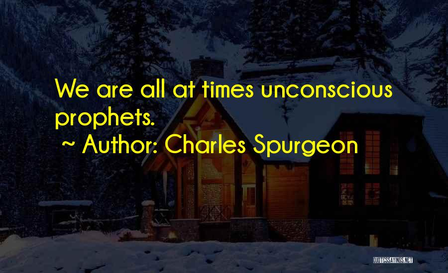 Prophets Quotes By Charles Spurgeon