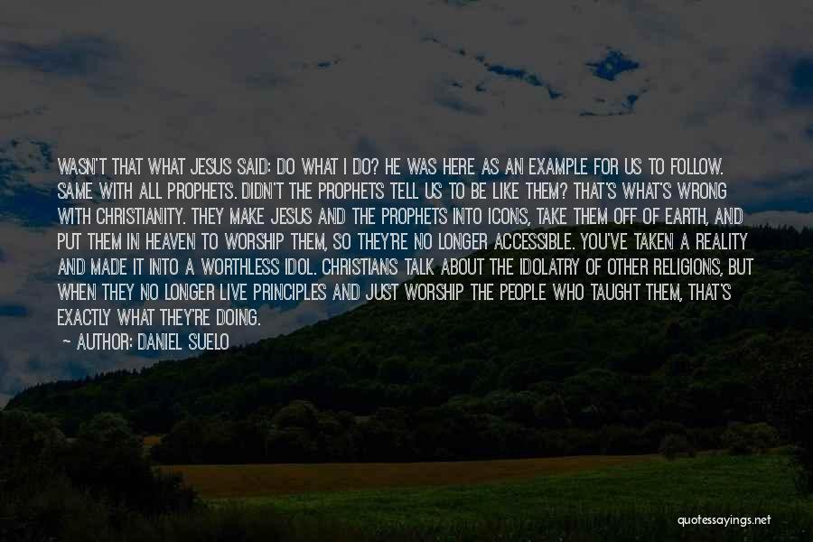 Prophets Quotes By Daniel Suelo