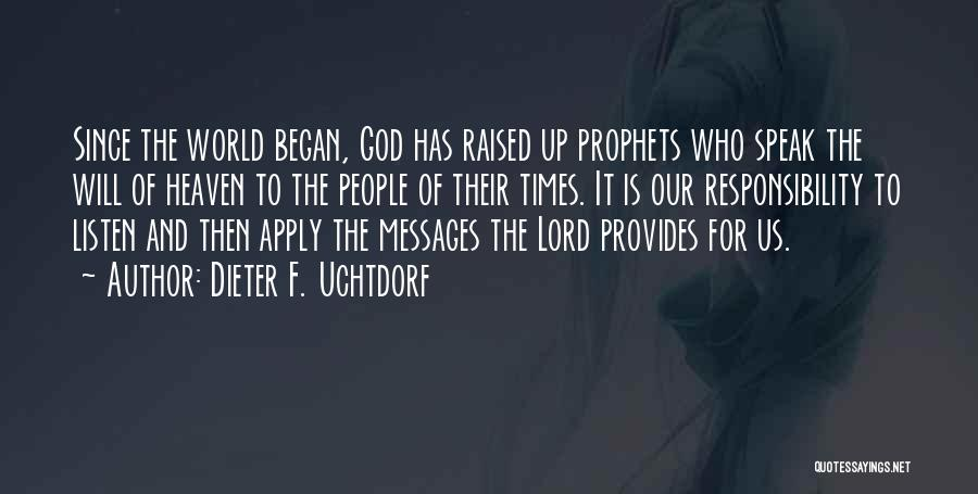 Prophets Quotes By Dieter F. Uchtdorf