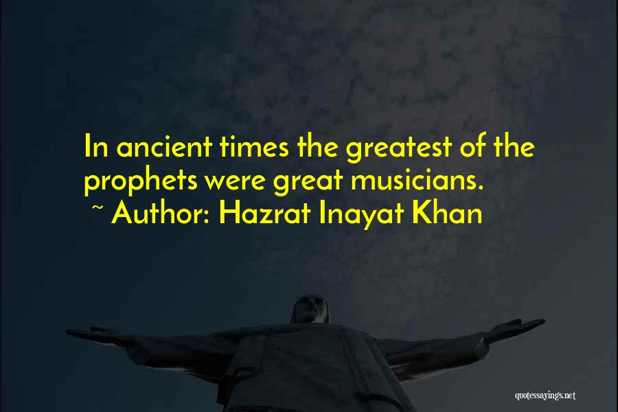Prophets Quotes By Hazrat Inayat Khan