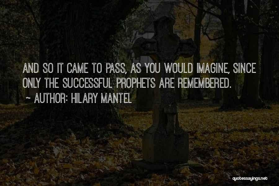 Prophets Quotes By Hilary Mantel