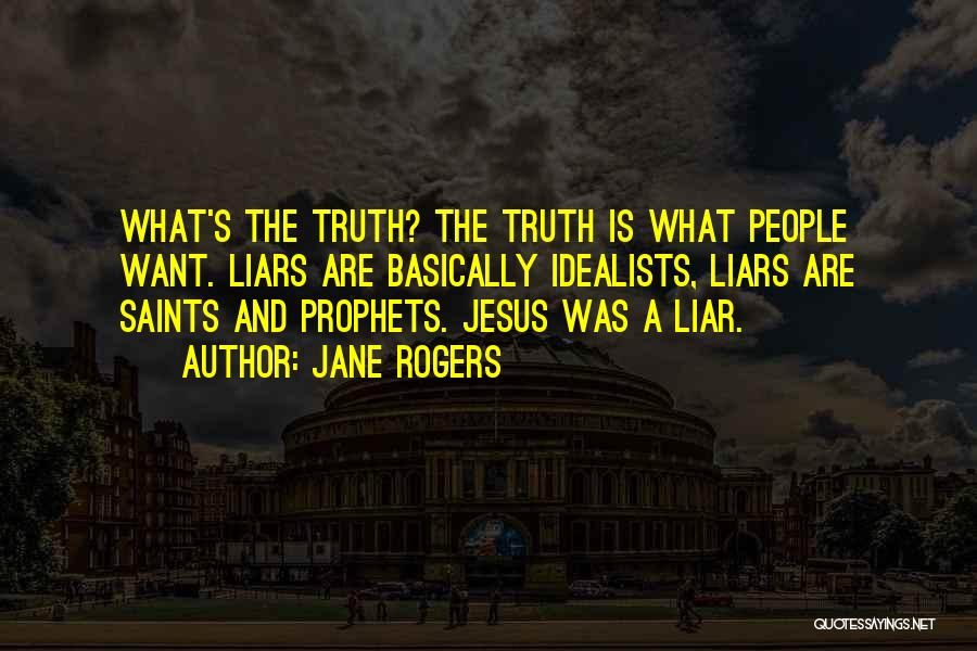 Prophets Quotes By Jane Rogers
