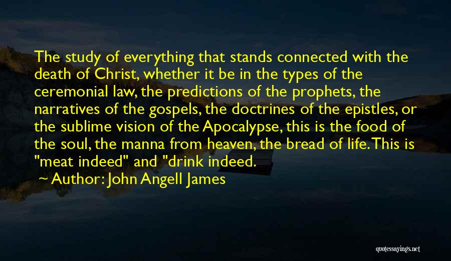 Prophets Quotes By John Angell James