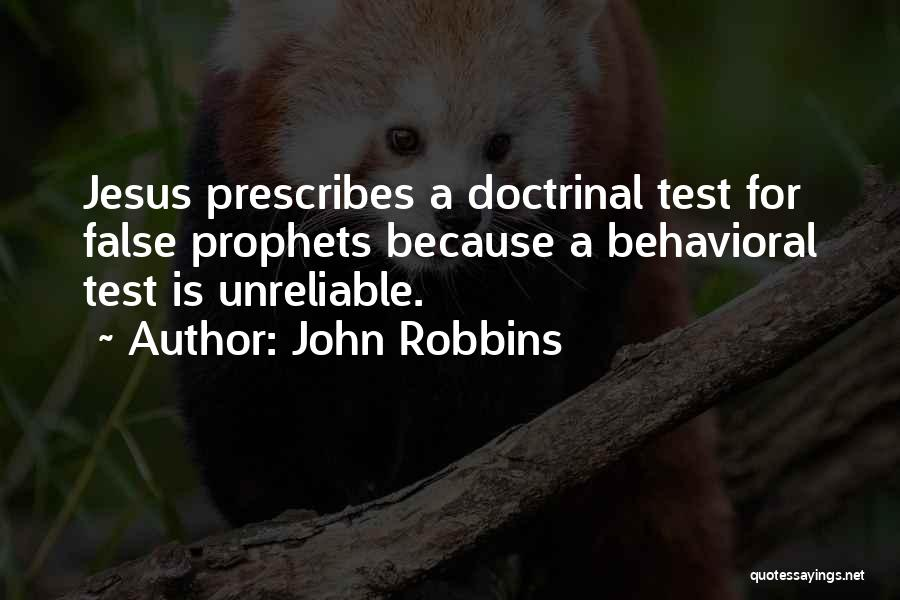 Prophets Quotes By John Robbins