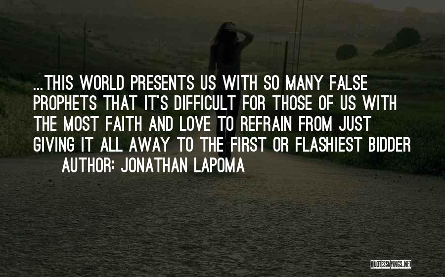 Prophets Quotes By Jonathan LaPoma