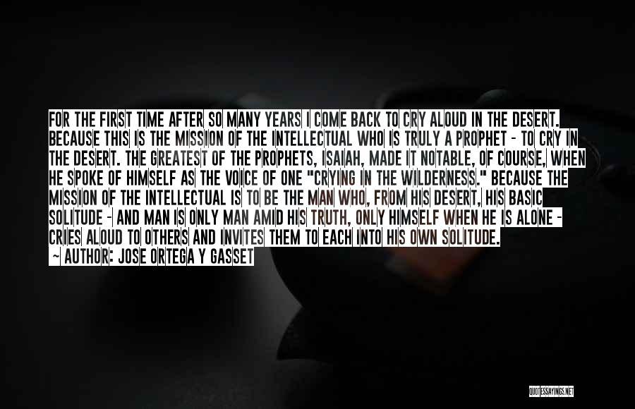 Prophets Quotes By Jose Ortega Y Gasset