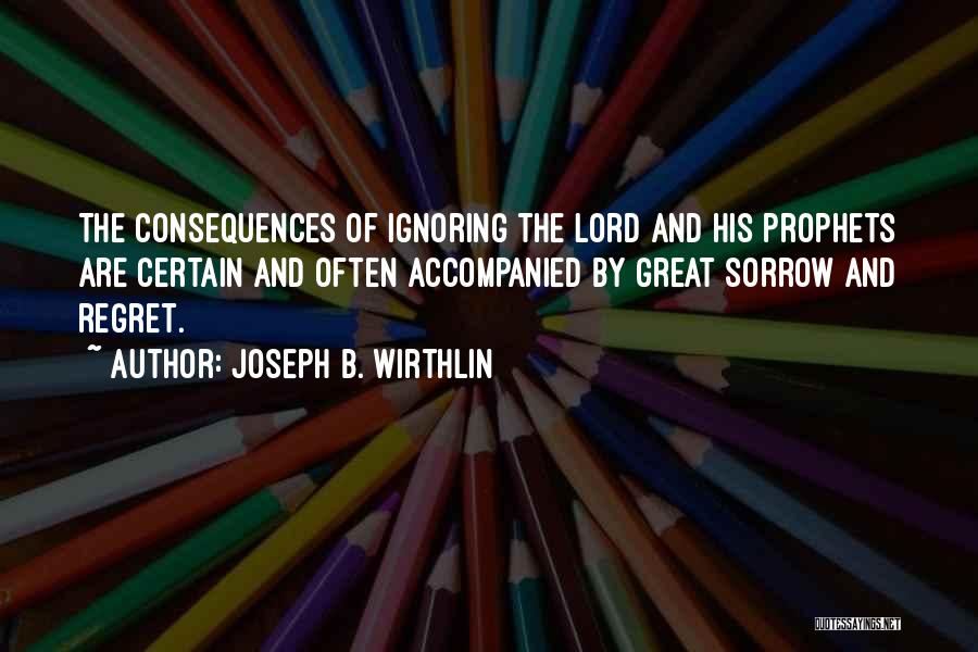 Prophets Quotes By Joseph B. Wirthlin