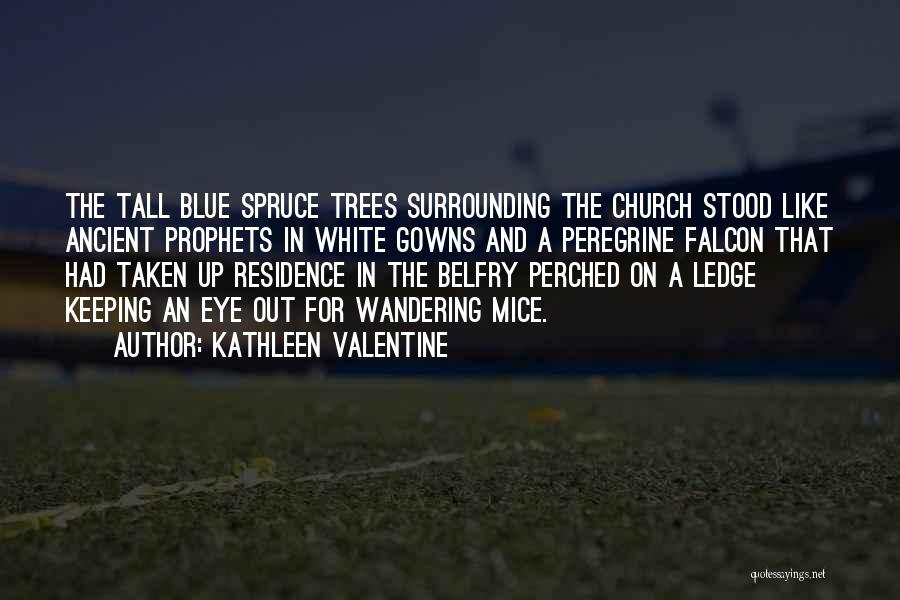 Prophets Quotes By Kathleen Valentine