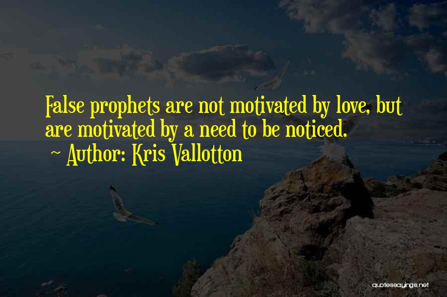 Prophets Quotes By Kris Vallotton