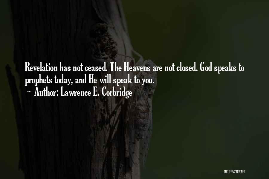 Prophets Quotes By Lawrence E. Corbridge
