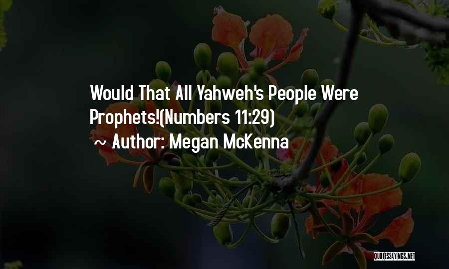 Prophets Quotes By Megan McKenna
