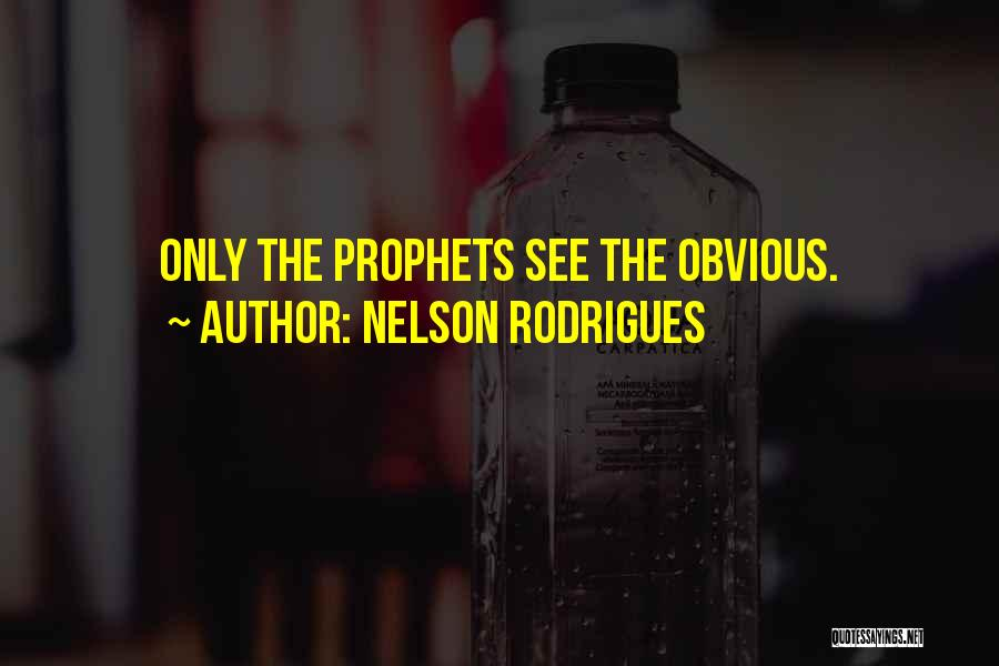 Prophets Quotes By Nelson Rodrigues