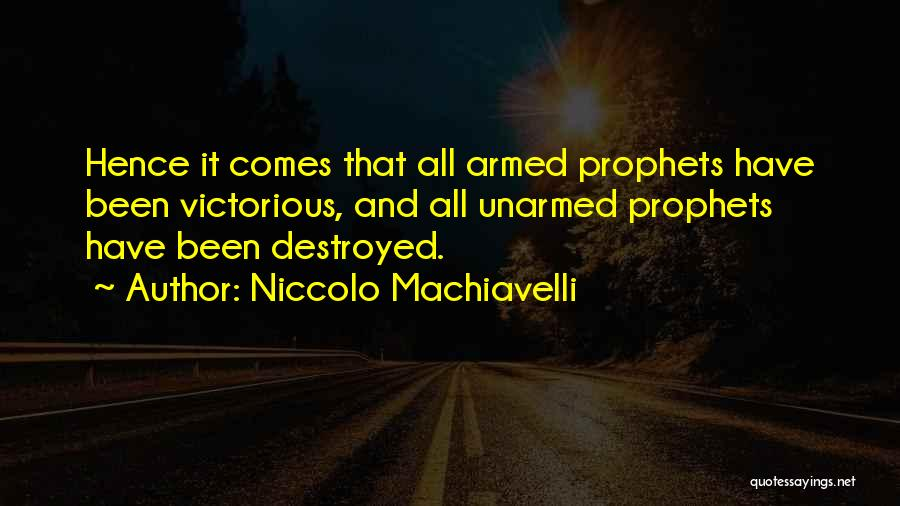 Prophets Quotes By Niccolo Machiavelli