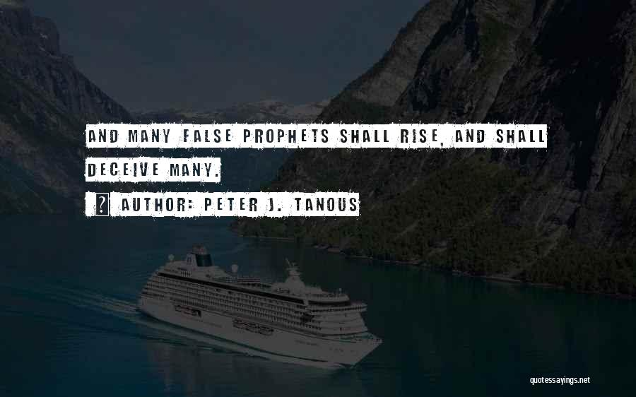 Prophets Quotes By Peter J. Tanous