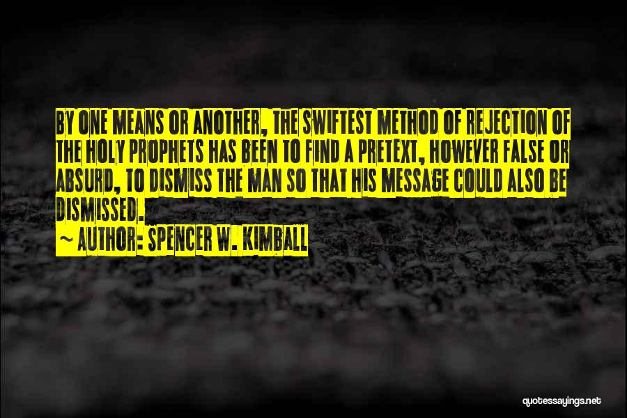 Prophets Quotes By Spencer W. Kimball