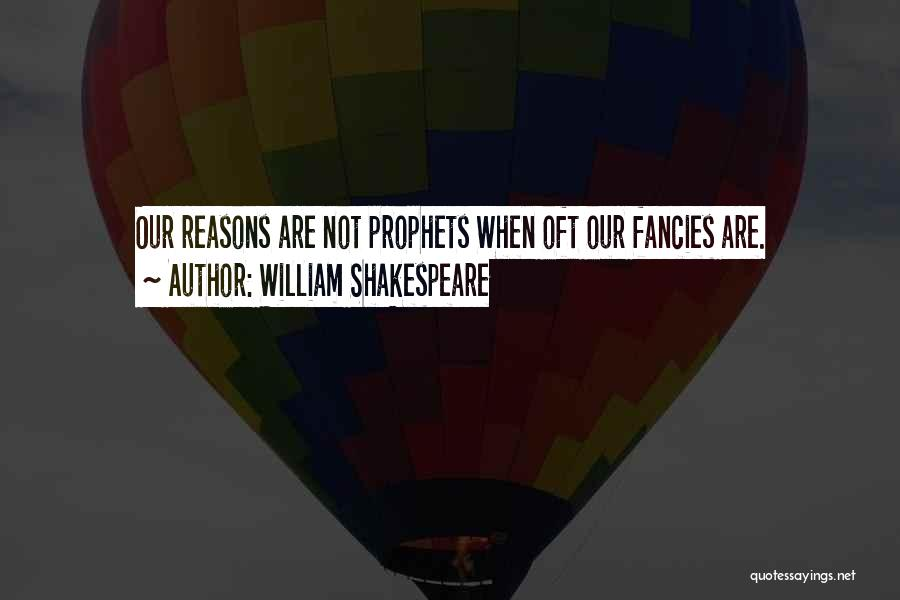 Prophets Quotes By William Shakespeare