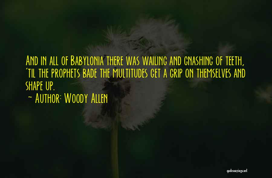 Prophets Quotes By Woody Allen