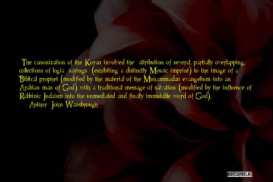 Prophet's Sayings Quotes By John Wansbrough