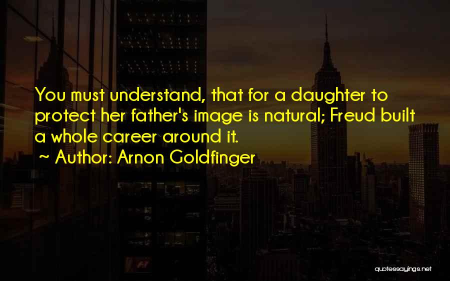 Protect Daughter Quotes By Arnon Goldfinger