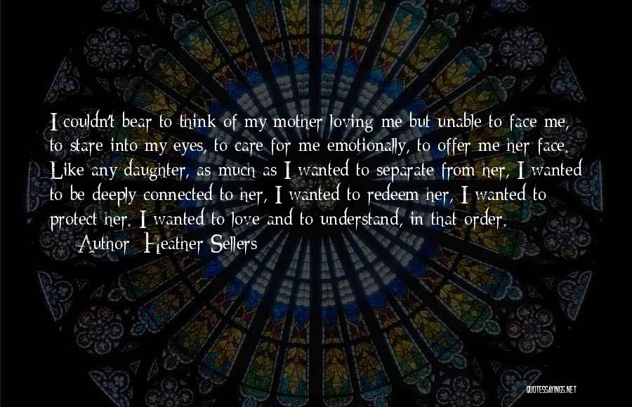 Protect Daughter Quotes By Heather Sellers