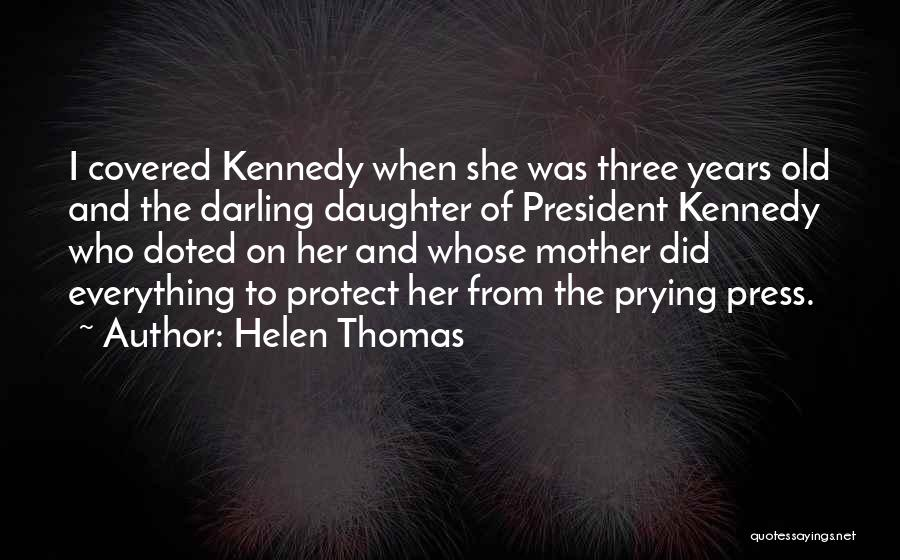 Protect Daughter Quotes By Helen Thomas