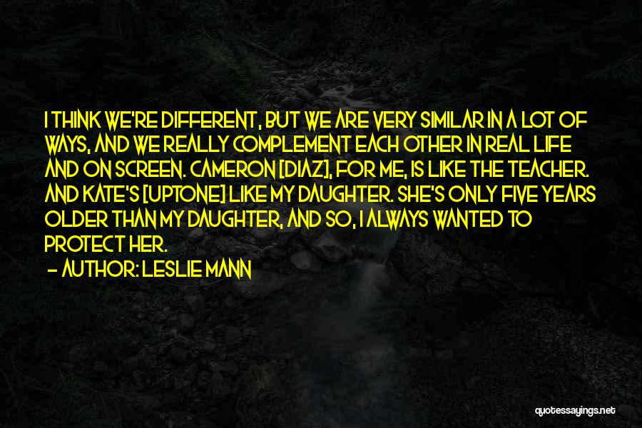 Protect Daughter Quotes By Leslie Mann