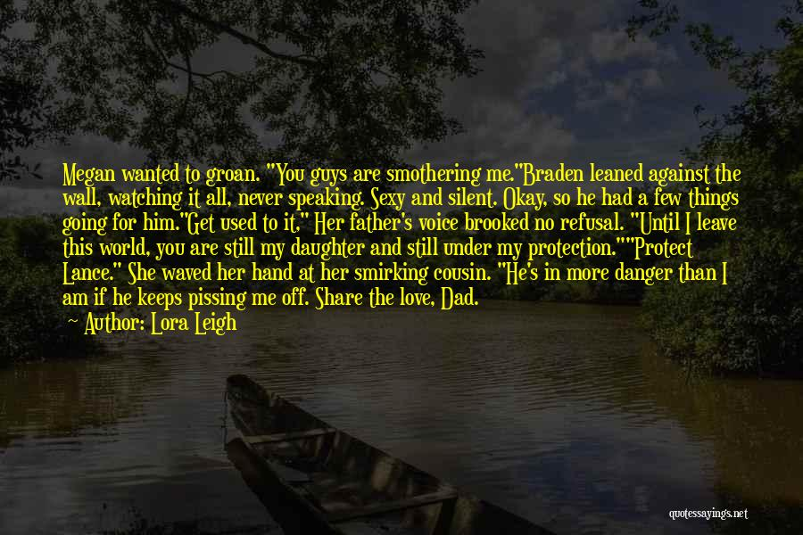 Protect Daughter Quotes By Lora Leigh