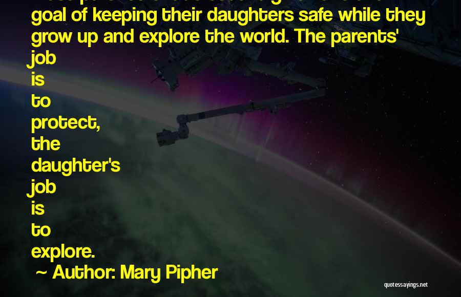 Protect Daughter Quotes By Mary Pipher
