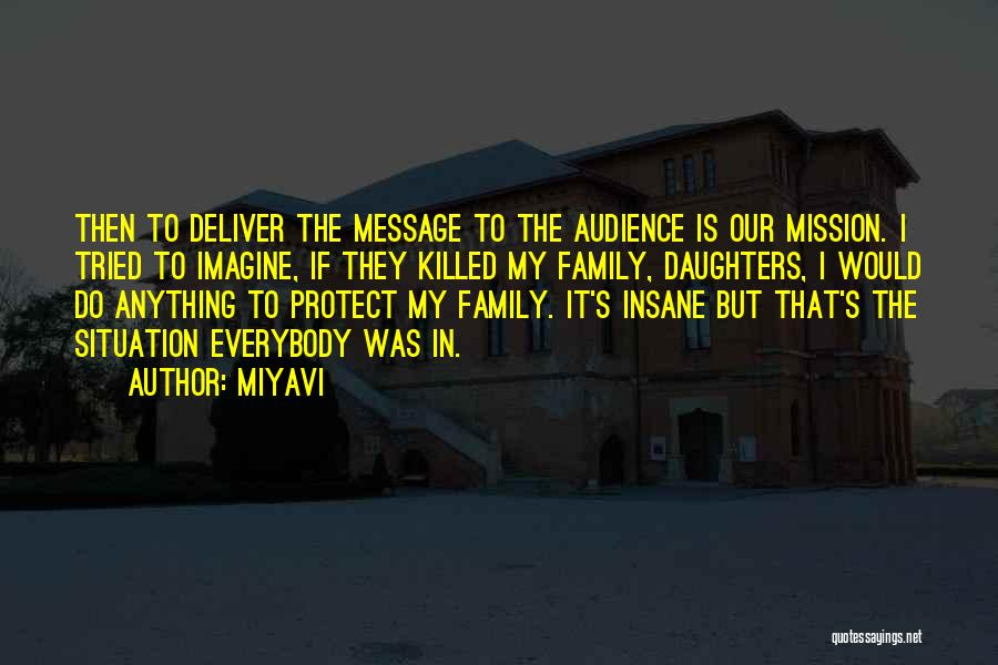 Protect Daughter Quotes By Miyavi