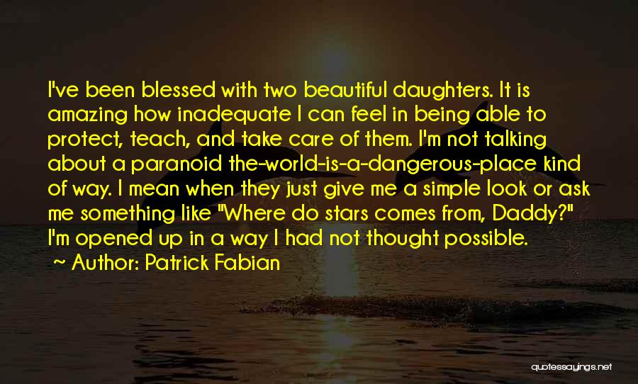 Protect Daughter Quotes By Patrick Fabian