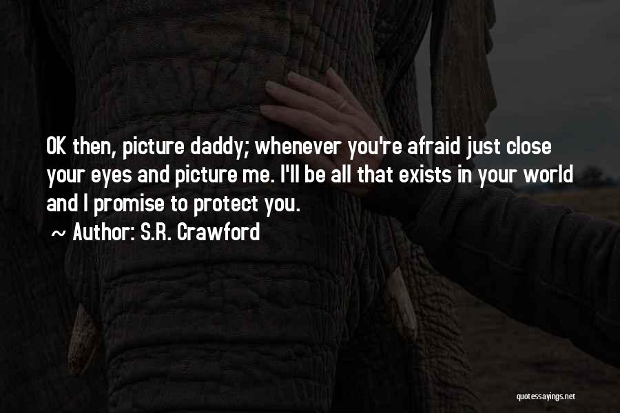 Protect Daughter Quotes By S.R. Crawford
