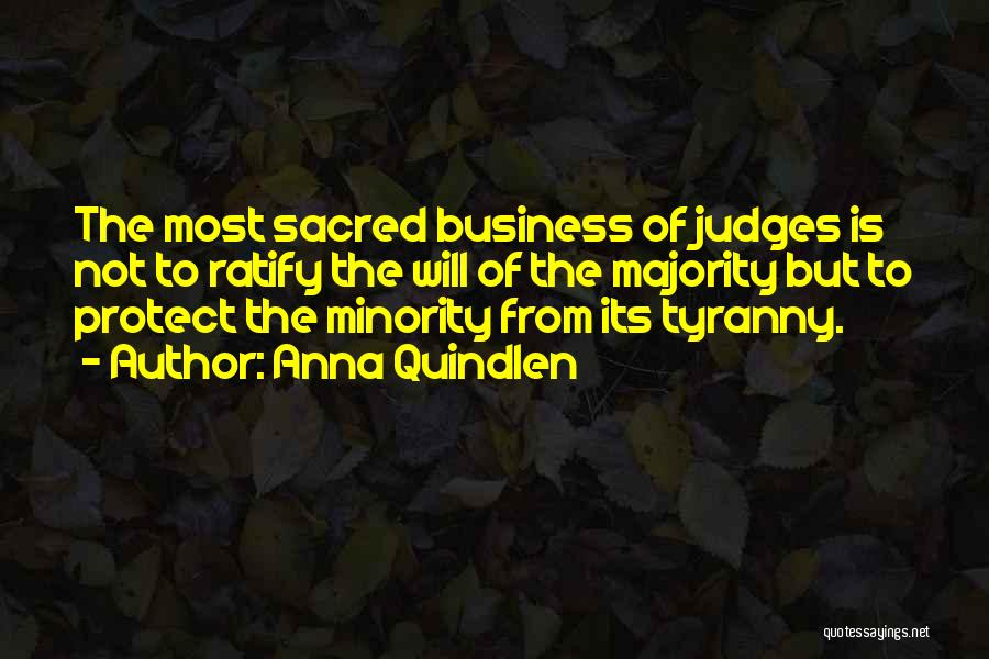 Protect Minorities Quotes By Anna Quindlen