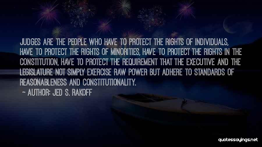 Protect Minorities Quotes By Jed S. Rakoff