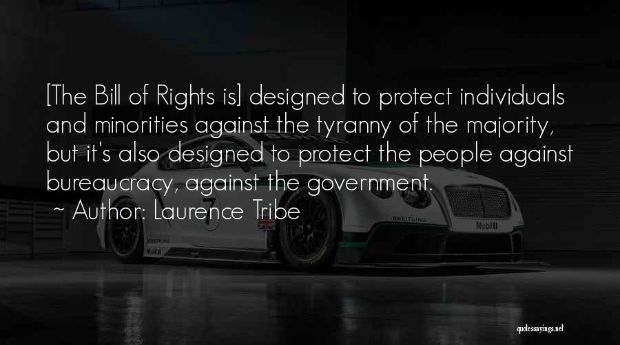 Protect Minorities Quotes By Laurence Tribe