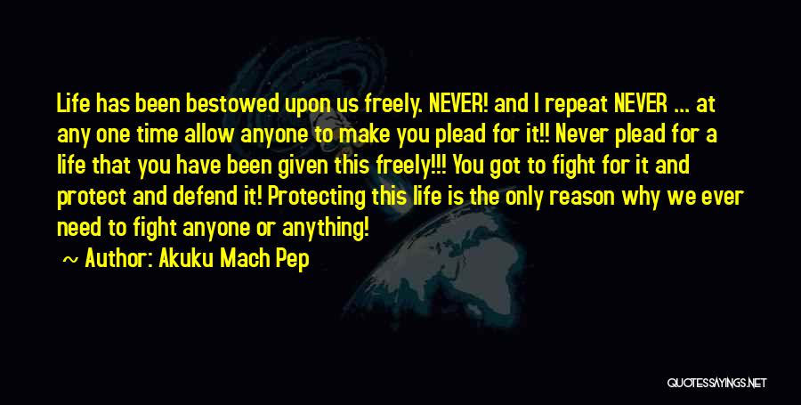 Protecting Each Other Quotes By Akuku Mach Pep