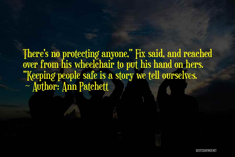 Protecting Each Other Quotes By Ann Patchett