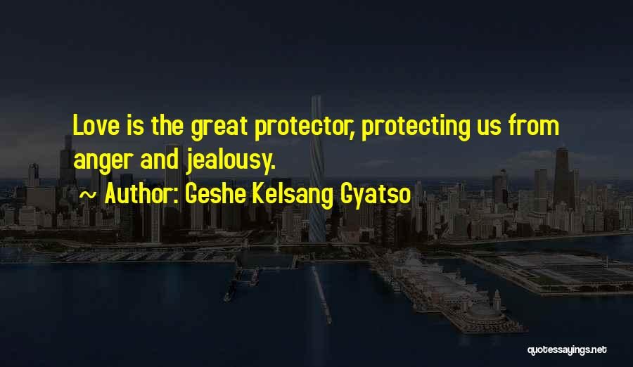 Protecting Each Other Quotes By Geshe Kelsang Gyatso