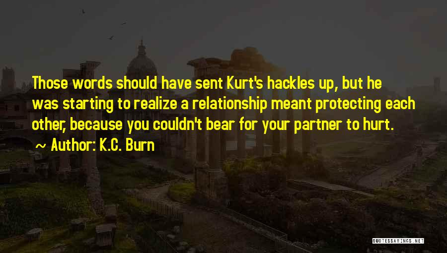 Protecting Each Other Quotes By K.C. Burn