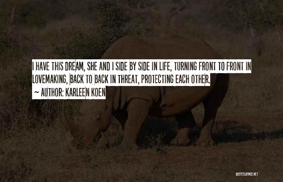 Protecting Each Other Quotes By Karleen Koen