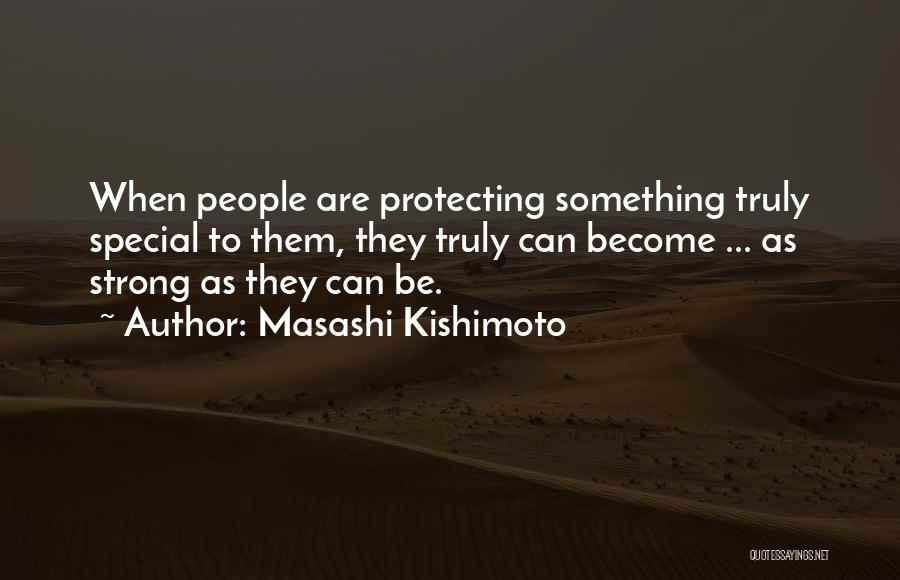 Protecting Each Other Quotes By Masashi Kishimoto