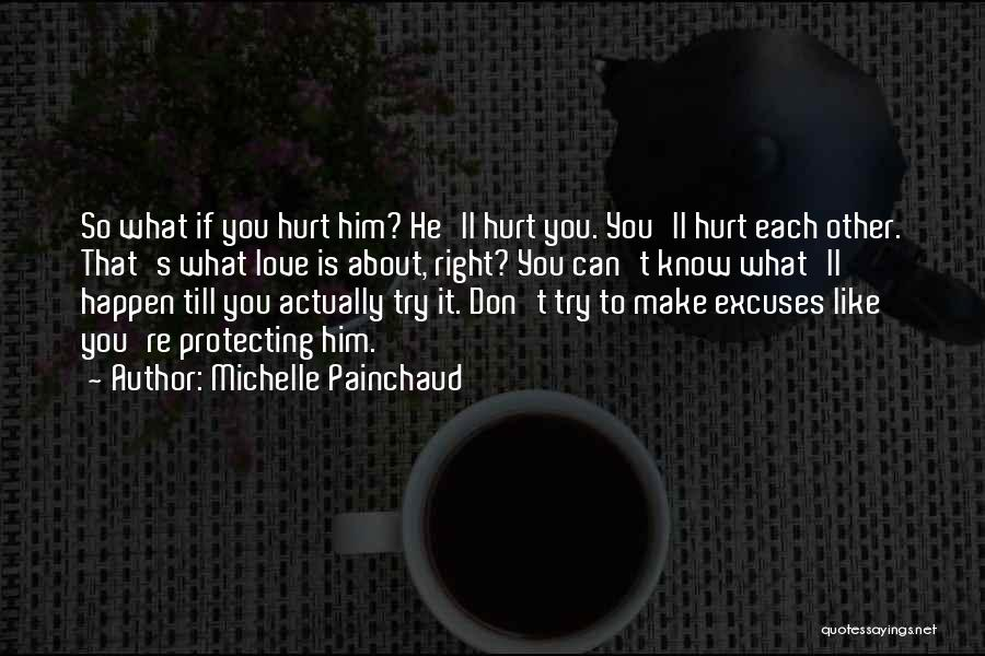 Protecting Each Other Quotes By Michelle Painchaud