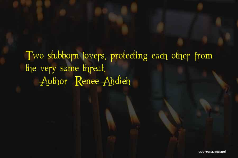 Protecting Each Other Quotes By Renee Ahdieh