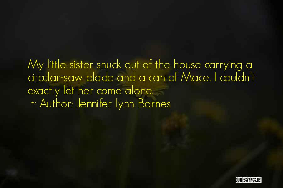 Protective Sister Quotes By Jennifer Lynn Barnes