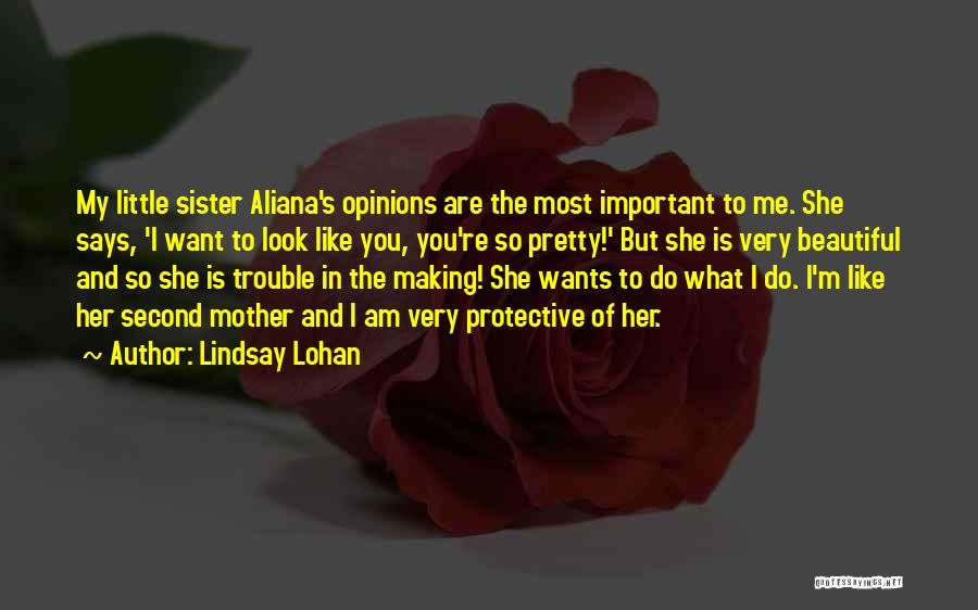 Protective Sister Quotes By Lindsay Lohan