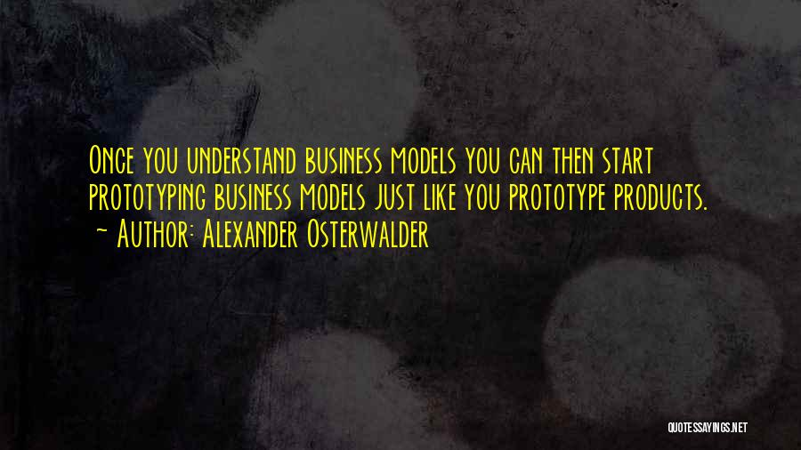 Prototype 2 Quotes By Alexander Osterwalder