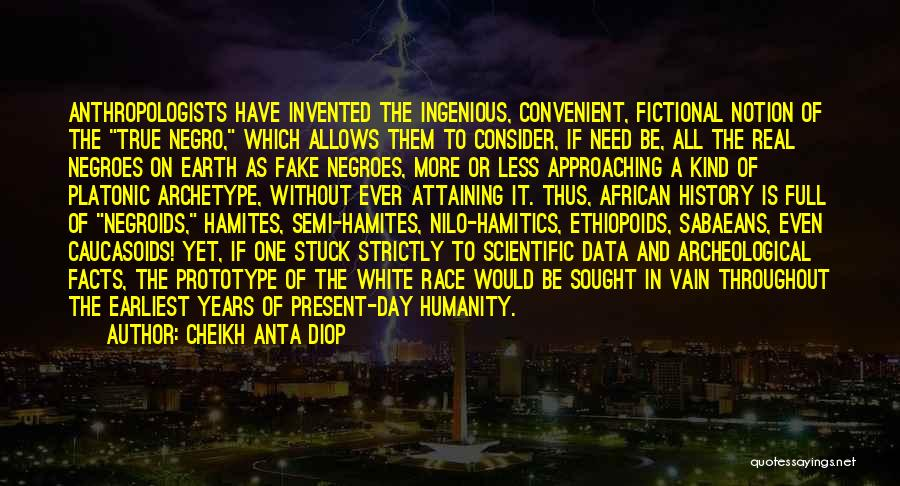 Prototype 2 Quotes By Cheikh Anta Diop