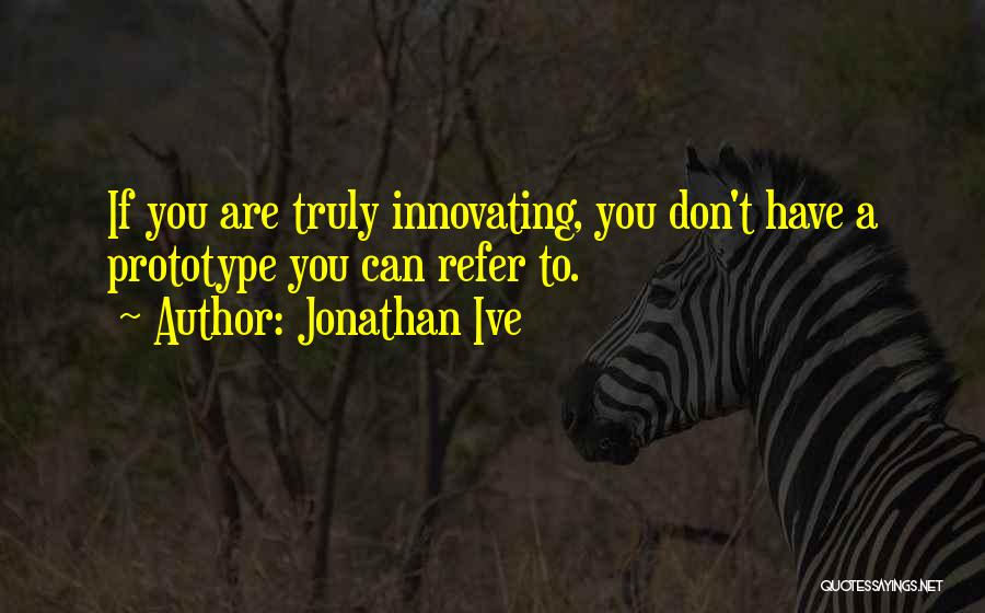 Prototype 2 Quotes By Jonathan Ive