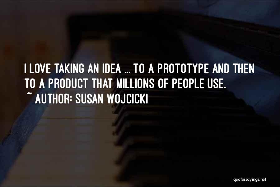 Prototype 2 Quotes By Susan Wojcicki