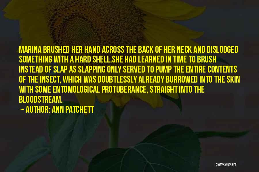 Protuberance Quotes By Ann Patchett