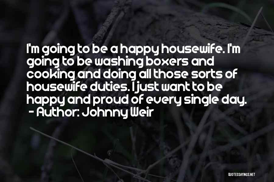 Proud Housewife Quotes By Johnny Weir